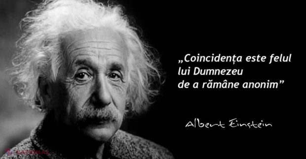 "Albert Einstein: ""Coincidenta este felul lui Dumnezeu de a"